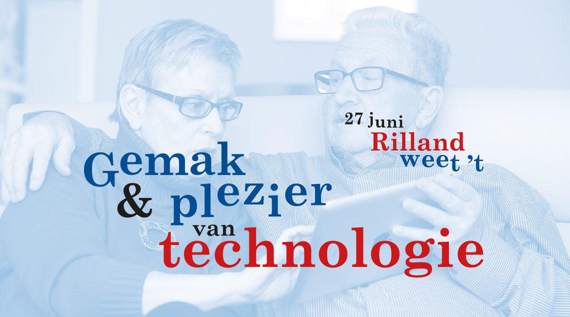 27 juni bij Rilland weet 't: Gemak en Plezier van Technologie