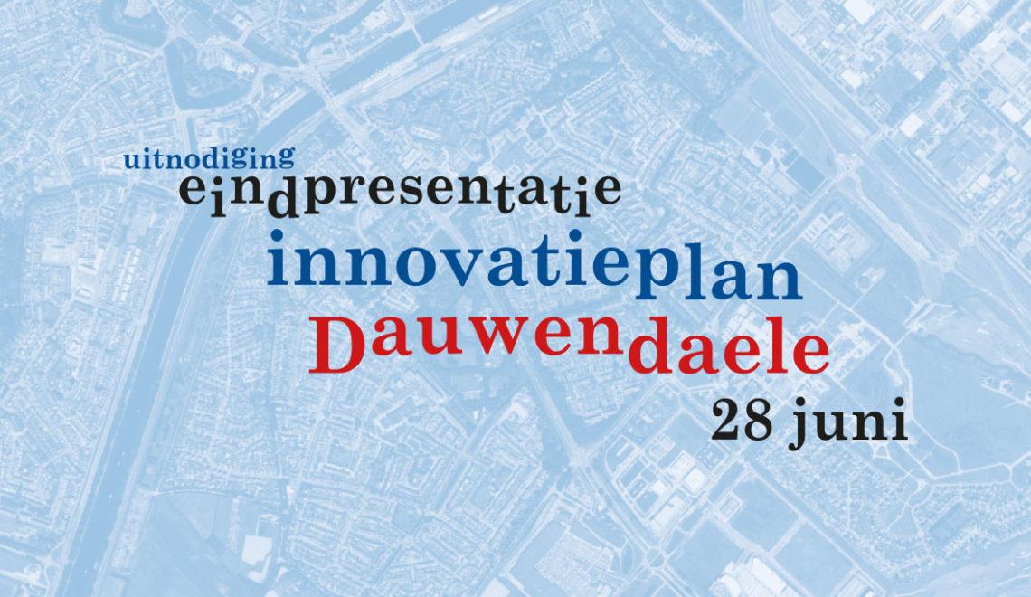 28 juni eindpresentatie innovatieplan Dauwendaele